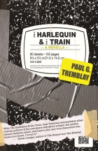 The Harlequin & The Train by Paul G. Tremblay