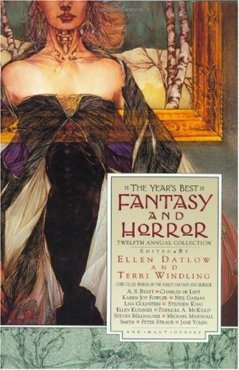 The Year's Best Fantasy and Horror: Twelfth Annual Collection by