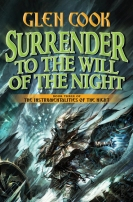Surrender to the Will of the Night by Glen Cook