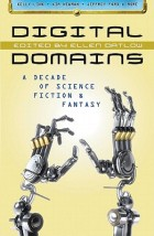 Digital Domains: A Decade of Science Fiction & Fantasy by