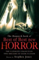 The Mammoth Book of the Best of Best New Horror by