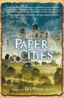 Paper Cities: An Anthology of Urban Fantasy by