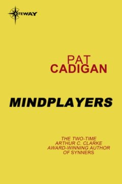 Mindplayers by Pat Cadigan