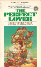 The Perfect Lover by Christopher Priest