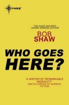 Who Goes Here? by Bob Shaw