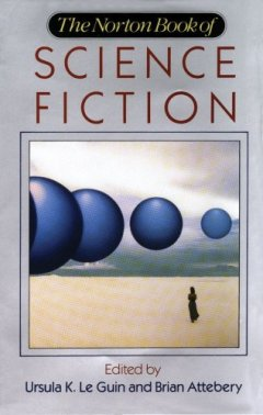 The Norton Book of Science Fiction: North American Science Fiction, 1960-1990 by