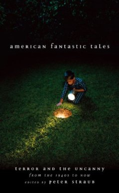 American Fantastic Tales: Terror and the Uncanny: From the 1940s to Now by