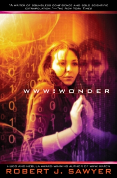 WWW: Wonder by Robert J. Sawyer