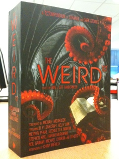 The Weird: A Compendium of Strange and Dark Fictions by