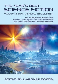 The Year's Best Science Fiction: Twenty-Ninth Annual Collection by