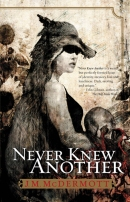 Never Knew Another by J. M. McDermott