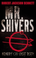 Mr. Shivers by Robert Jackson Bennett