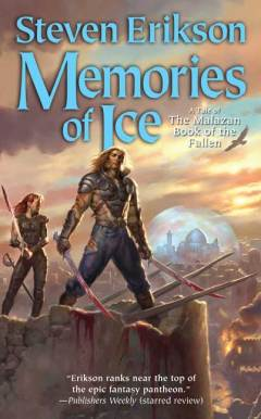 Memories of Ice by Steven Erikson
