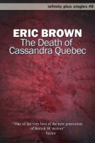 The Death of Cassandra Quebec by Eric Brown