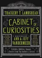 The Thackery T. Lambshead Cabinet of Curiosities by