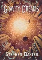 Gravity Dreams by Stephen Baxter