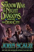 Shadow War of the Night Dragons: Book One: The Dead City: Prologue by John Scalzi