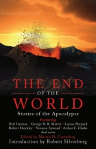 The End of the World: Stories of the Apocalypse by