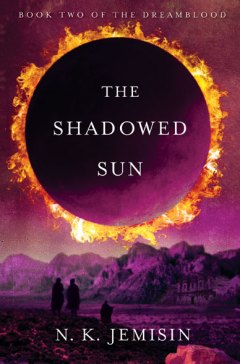 The Shadowed Sun by N. K. Jemisin