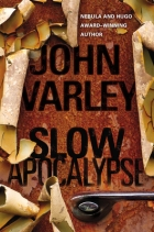 Slow Apocalypse by John Varley