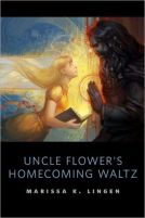 Uncle Flower's Homecoming Waltz by Marissa Lingen