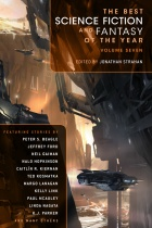The Best Science Fiction and Fantasy of the Year: Volume Seven by