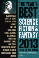 The Year's Best Science Fiction and Fantasy 2013 by