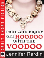 Paul and Brady Get Hoodoo with the Voodoo by Jennifer Rardin